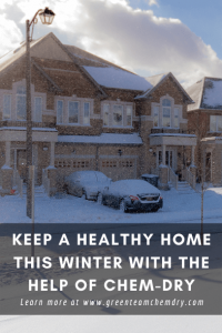 Keep a Healthy Home This Winter With the Help of Chem-Dry